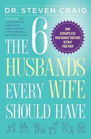 The 6 Husbands Every Wife Should Have by Steven Craig