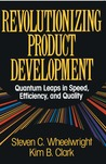 Revolutionizing Product Development: Quantum Leaps in Speed, Efficiency and Quality