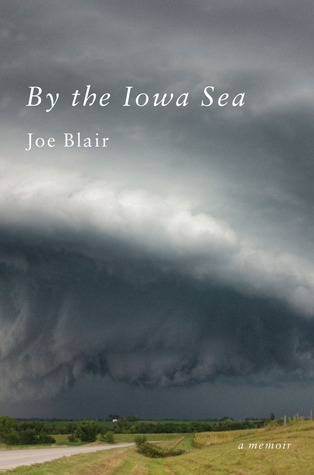 By the Iowa Sea: A Memoir of Disaster and Love