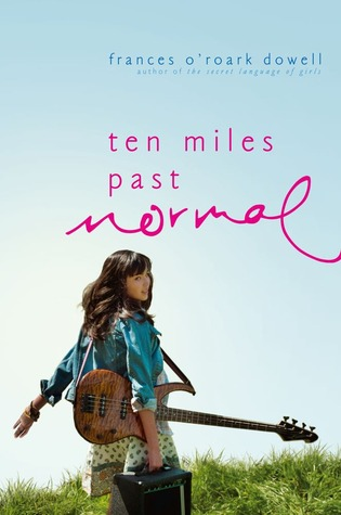 Ten Miles Past Normal by Frances O'Roark Dowell