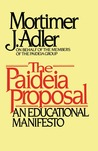 Paideia Proposal by Mortimer J. Adler