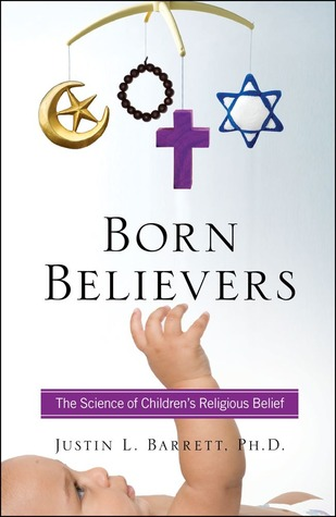 Born Believers by Justin L. Barrett