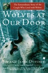 Wolves at Our Door by Jim Dutcher