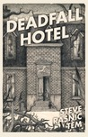 Deadfall Hotel by Steve Rasnic Tem