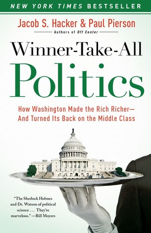Winner-Take-All Politics by Jacob S. Hacker