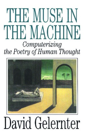 The Muse in the Machine by David Gelernter