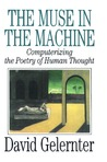 The Muse in the Machine: Computerizing the Poetry of Human Thought