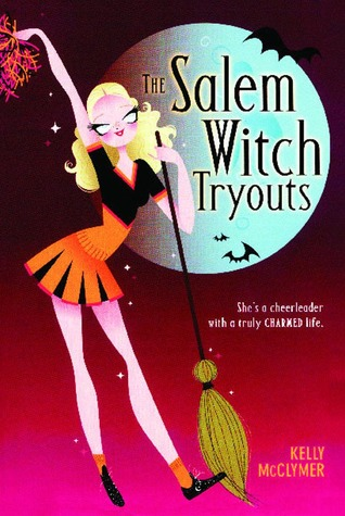 The Salem Witch Tryouts by Kelly McClymer