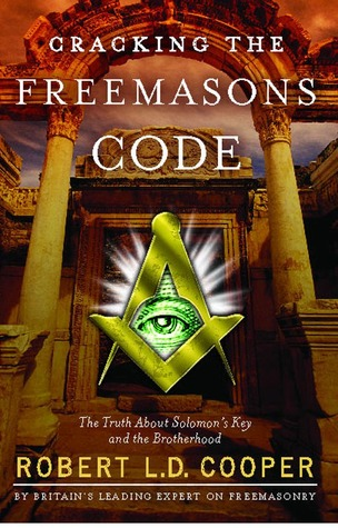Cracking the Freemasons Code: The Truth About Solomon's Key and the Brotherhood