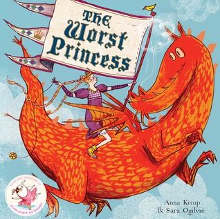 The Worst Princess by Anna Kemp