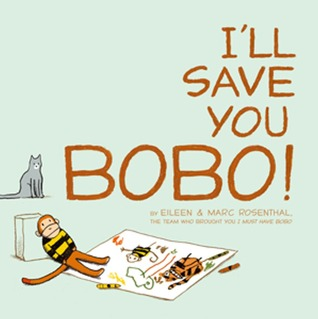 I'll Save You Bobo! by Eileen Rosenthal