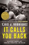 It Calls You Back by Luis J. Rodríguez