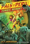 Zombie Mommy (Pals in Peril, #5)