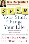 SHED Your Stuff, Change Your Life: A Four-Step Guide to Getting Unstuck