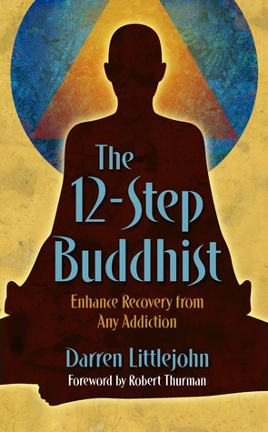 The 12-Step Buddhist by Darren Littlejohn