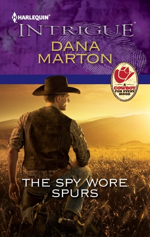 The Spy Wore Spurs by Dana Marton