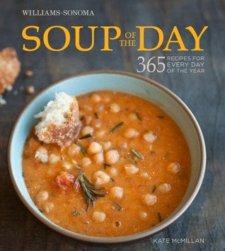 Soup of the Day (Williams-Sonoma) by Kate McMillan