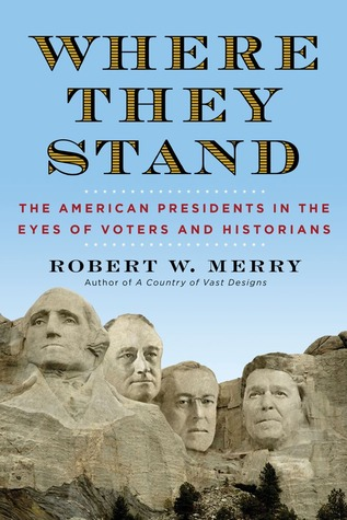 Where They Stand by Robert W. Merry
