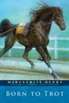 Born to Trot by Marguerite Henry