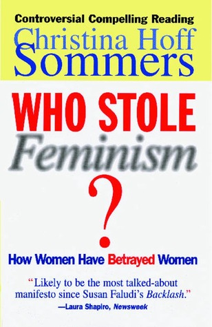 Who Stole Feminism? by Christina Hoff Sommers