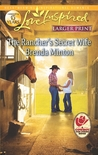 The Rancher's Secret Wife by Brenda Minton
