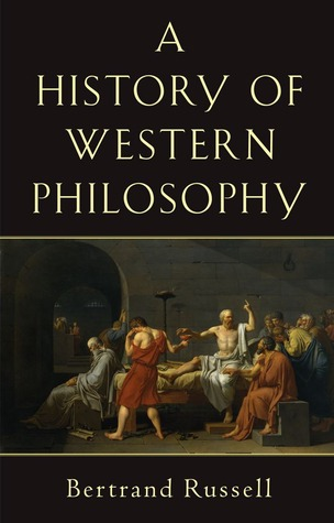 A History of Western Philosophy by Bertrand Russell