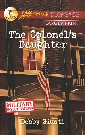 The Colonel's Daughter by Debby Giusti
