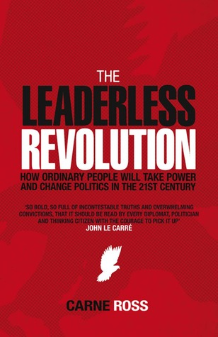 Leaderless Revolution by Carne Ross