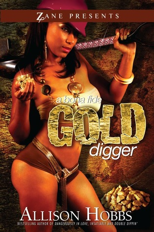 A Bona Fide Gold Digger by Allison Hobbs