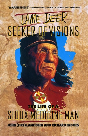 Lame Deer, Seeker Of Visions by John Lame Deer