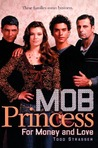 For Money and Love (Mob Princess, #1)