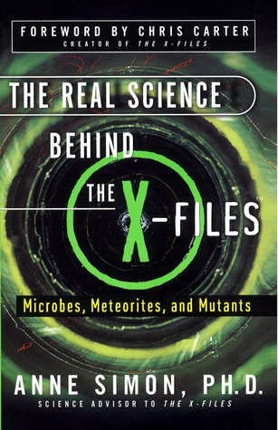 The Real Science Behind the X-Files by Anne Simon