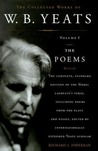 The Poems (The Collected Works of W.B. Yeats, Volume 1)