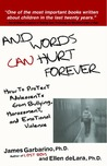 And Words Can Hurt Forever: How to Protect Adolescents from Bullying, Harassment, and Emotional Violence