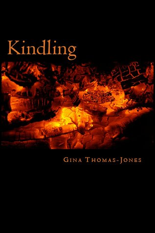Kindling by Gina Thomas-Jones