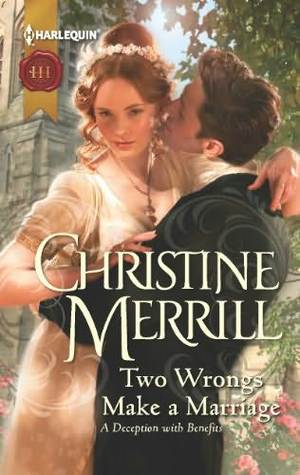 Two Wrongs Make a Marriage by Christine Merrill