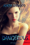 Dangerous by Alycia Linwood