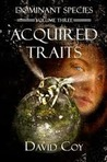 Acquired Traits by David Coy