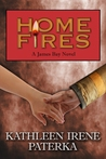 Home Fires (A James Bay Novel #2)
