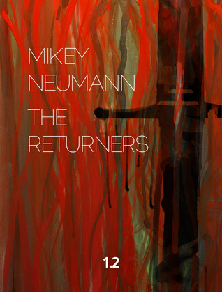 The Returners by Mikey Neumann