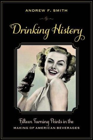 Drinking History by Andrew F. Smith