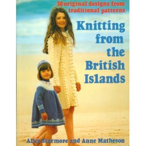 Knitting from the British Islands: 30 Original Designs from Traditional Patterns