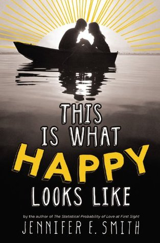 Review: This Is What Happy Looks Like by Jennifer E. Smith