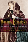 Madame Blavatsky: The Mother of Modern Spirituality