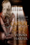 Carnal Slave by Vonna Harper