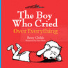 The Boy Who Cried Over Everything by Betsy Childs