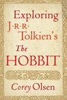 Exploring J.R.R. Tolkien's The Hobbit by Corey Olsen