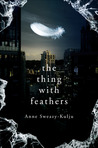 The Thing With Feathers by Anne Sweazy-Kulju