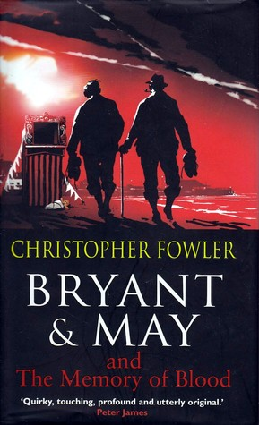 Bryant and May and the Memory of Blood by Christopher Fowler