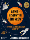A Brief History of Tomorrow